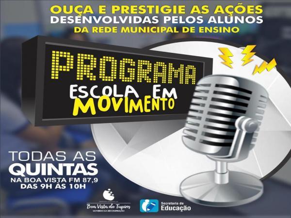 Ouçam o programa Escola em Movimento todas as quintas na Boa Vista FM