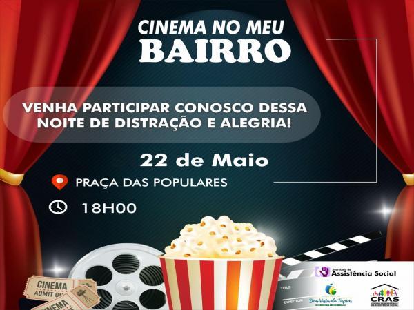 O projeto Cinema no Bairro, vai estar hoje na Praça das Populares ás 18 horas